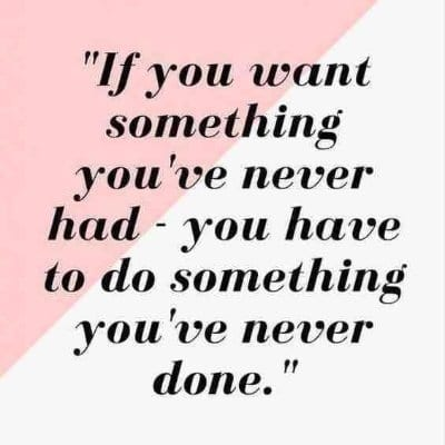 Do Something You've Never Done Quote